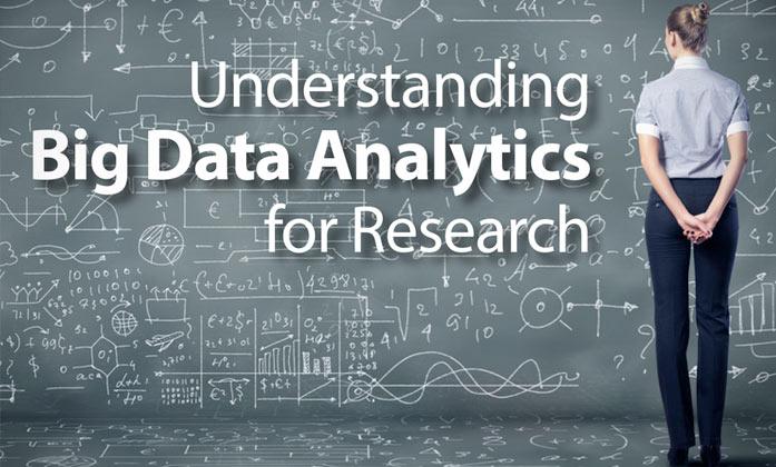 Understanding Big Data Analytics for Research