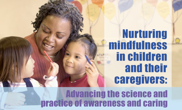 Nurturing mindfulness in children and their caregivers: Advancing the science and practice of awareness and caring image.