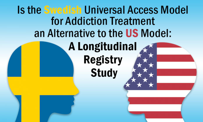 Is the Swedish Universal Access Model for Addiction Treatment an Alternative to the US Model: A Longitudinal Registry Study image.