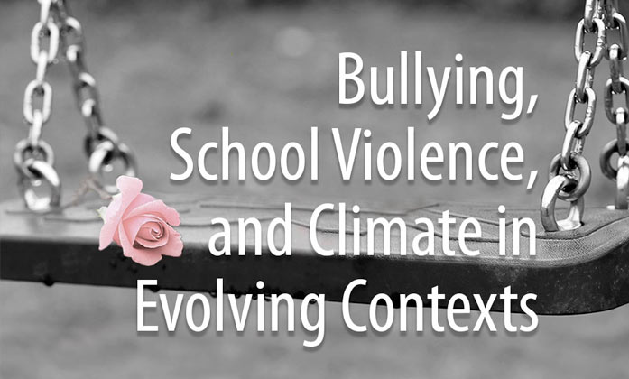 Bullying, School Violence, and Climate in Evolving Contexts