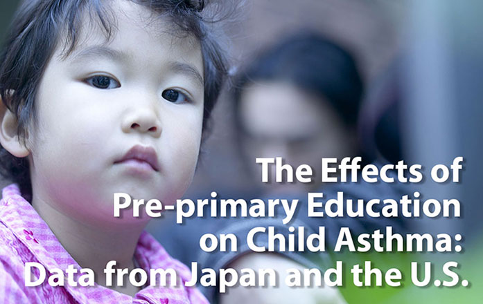 The Effects of Pre-primary Education on Child Asthma: Data from Japan and the U.S.